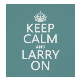 Keep Calm and Larry On (any color) Poster