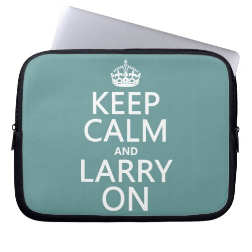 Keep Calm and Larry On (customisable color) Computer Sleeve
