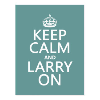 Keep Calm and Larry On (customisable color) Postcards