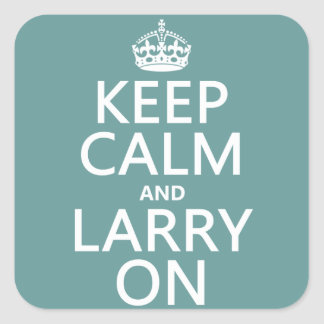 Keep Calm and Larry On (customisable color) Square Sticker