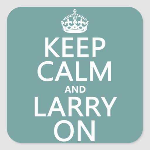 Keep Calm and Larry On (customisable color) Sticker