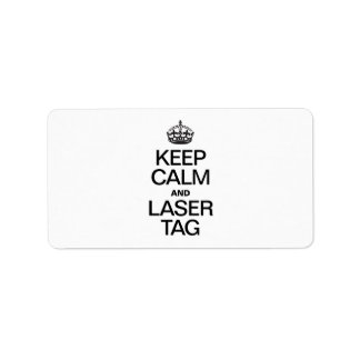 KEEP CALM AND LASER TAG PERSONALIZED ADDRESS LABELS