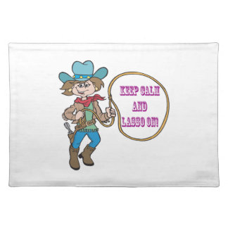 Keep Calm And Lasso On Place Mat