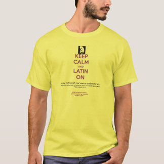 Keep Calm and Latin On T-Shirt