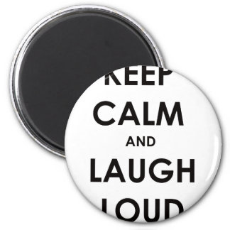 Keep Calm and Laugh Loud 2 Inch Round Magnet