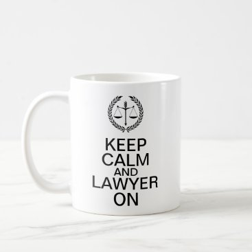Keep Calm and Lawyer On Coffee Mug