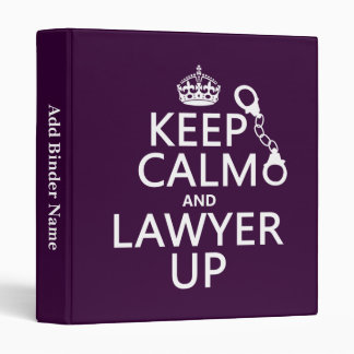 Keep Calm and Lawyer Up (any color) 3 Ring Binder