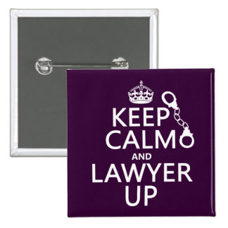 Keep Calm and Lawyer Up (any color) Pinback Button