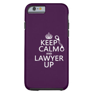 Keep Calm and Lawyer Up (any color) Tough iPhone 6 Case