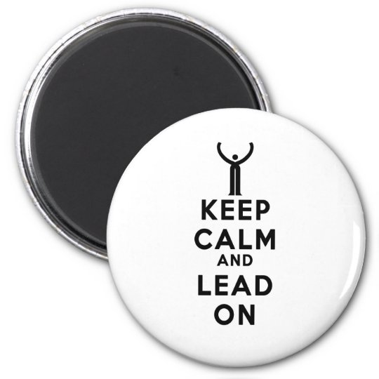 Keep Calm and Lead On Magnet