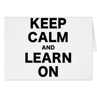 Keep Calm and Learn On Card