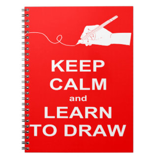 KEEP CALM and LEARN TO DRAW Spiral Notebooks