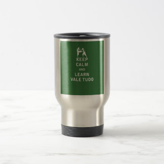 Keep Calm and Learn Vale Tudo 15 Oz Stainless Steel Travel Mug