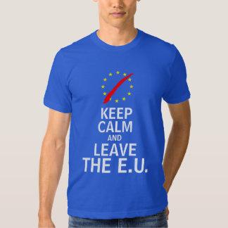 Keep Calm and Leave the EU Shirt