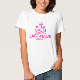 """Keep Calm and Let a """"last name"""" handle it custom T-shirt"""