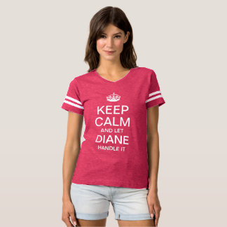 Keep Calm and let Diane handle it T-shirt