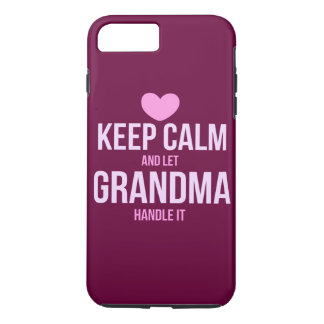 Keep calm and let grandma handle it iPhone 7 plus case