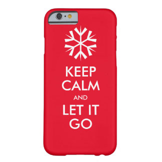 Keep calm and let it go barely there iPhone 6 case