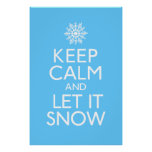 Keep Calm and Let It Snow Poster