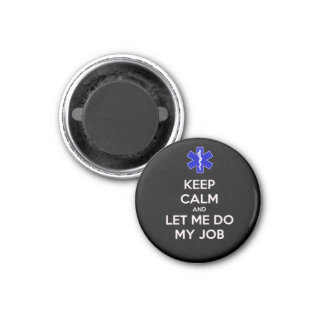 Keep calm and let me do my job (emt/paramedic) 1 inch round magnet