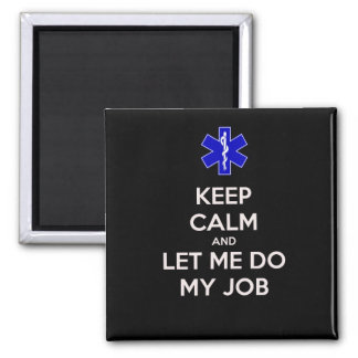 Keep calm and let me do my job (emt/paramedic) 2 inch square magnet