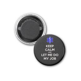 Keep calm and let me do my job (emt/paramedic) magnet