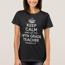 keep calm and let the fifth grande teacher t-shirt
