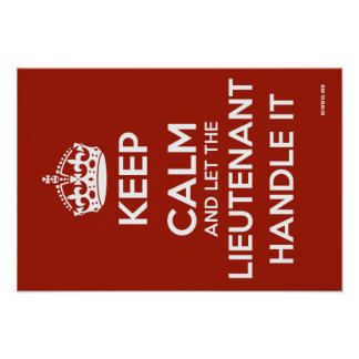 Keep Calm And Let The LT Handle It Poster
