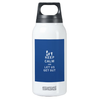 Keep Calm and Let Us Get Out Insulated Water Bottle