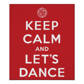 Keep Calm and Let's Dance Poster
