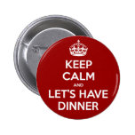 Keep Calm and Let's Have Dinner Buttons