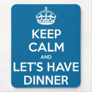 Keep Calm and Let's Have Dinner Mouse Pad