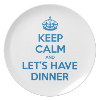 Keep Calm and Let's Have Dinner Party Plate