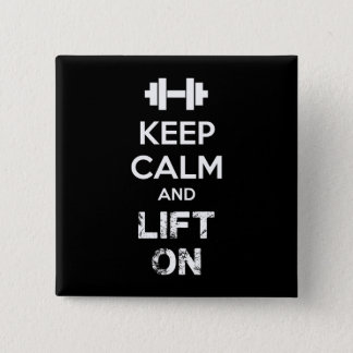Keep Calm and Lift On - Workout Motivational Button