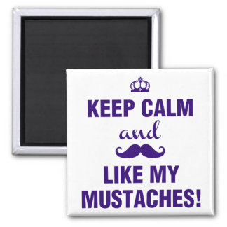 Keep Calm and like my mustaches funny quote 2 Inch Square Magnet