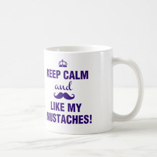 Keep Calm and like my mustaches funny quote Coffee Mug