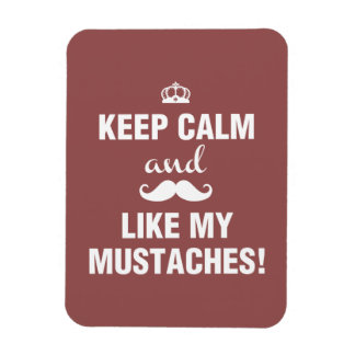Keep Calm and like my mustaches funny quote Rectangular Photo Magnet