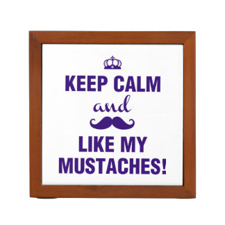 Keep Calm and like my mustaches Pencil Holder
