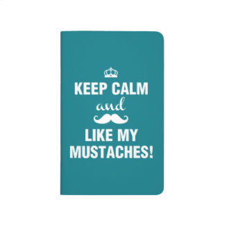 Keep Calm and like my mustaches with royal crown Journal