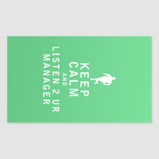 Keep Calm and Listen 2 UR Manager Rectangular Sticker