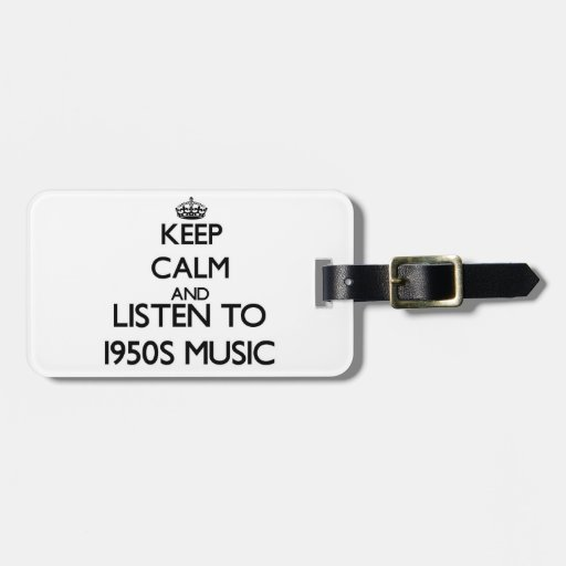 Keep calm and listen to 1950S MUSIC Bag Tags