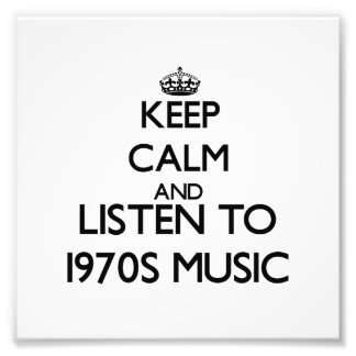 Keep calm and listen to 1970S MUSIC Photo Print