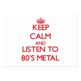 Keep calm and listen to 80'S METAL Business Card Template