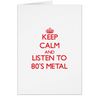 Keep calm and listen to 80'S METAL Card