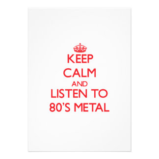 Keep calm and listen to 80'S METAL Personalized Invitations
