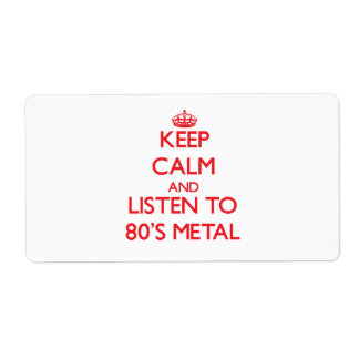 Keep calm and listen to 80'S METAL Custom Shipping Labels
