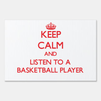 Keep Calm and Listen to a Basketball Player Sign