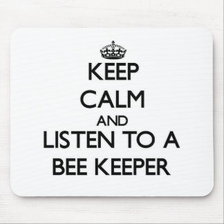 Keep Calm and Listen to a Bee Keeper Mousepad