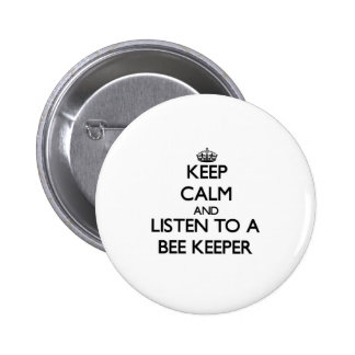 Keep Calm and Listen to a Bee Keeper Pinback Button