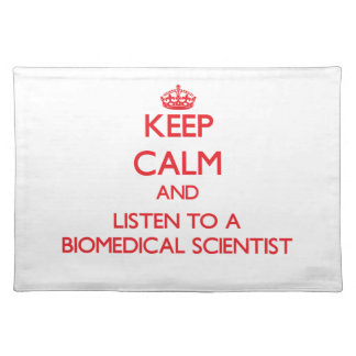 Keep Calm and Listen to a Biomedical Scientist Place Mats